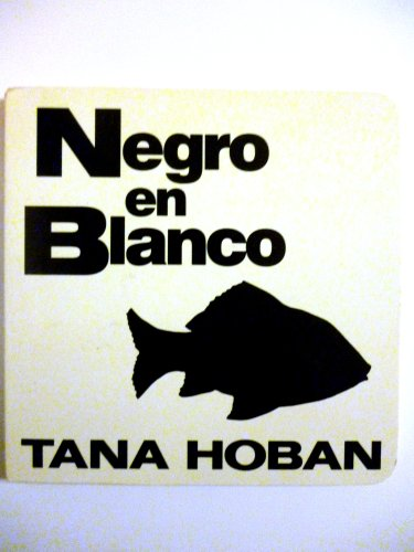 Negro en blanco (0688136524) by Tana Hoban