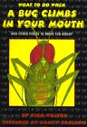 What to Do When a Bug Climbs in Your Mouth and Other Poems to Drive You Buggy: And Other Poems to ...