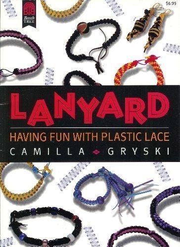 9780688136840: Lanyard: Having Fun With Plastic Lace