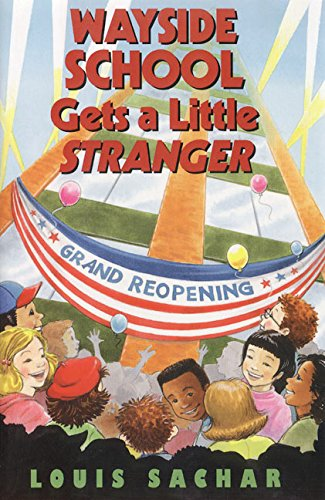 Wayside School Gets a Little Stranger: Louis Sachar. Illustrated