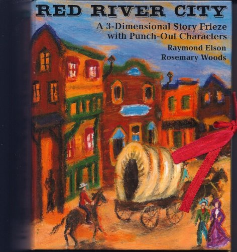 9780688137090: Red River City: A 3-Dimensional Story Frieze With Punch-Out Characters