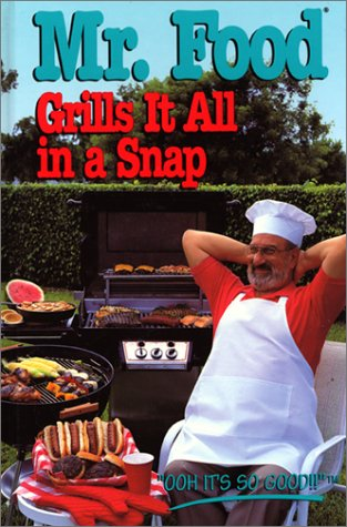 9780688137113: Mr. Food Grills It All in a Snap