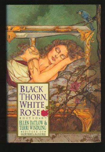 BLACK THORN, WHITE ROSE: Datlow, Ellen.