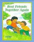 Best Friends Together Again: Aliki