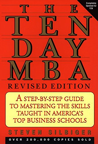 9780688137885: The Ten-Day MBA: A Step-By-Step Guide to Mastering the Skills Taught in America's Top Business Schools