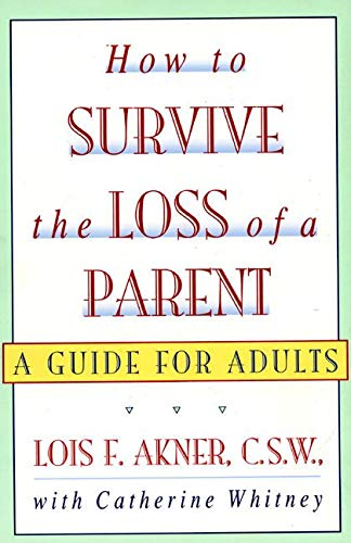 9780688137915: How to Survive the Loss of a Parent: A Guide For Adults