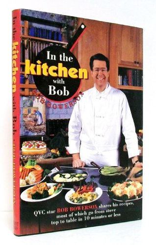 In the Kitchen with Bob: Bob Bowersox