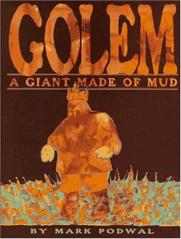 Golem: A Giant Made of Mud, Golem: Mark Podwal, with