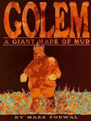 Golem: A Giant Made of Mud (0688138128) by Mark H. Podwal