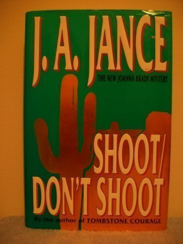 SHOOT, DON'T SHOOT: A Joanna Brady Mystery (SIGNED)