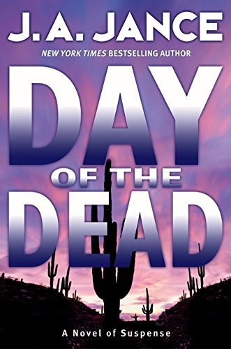 Day of the Dead: A Novel of Suspense: Jance, J. A.