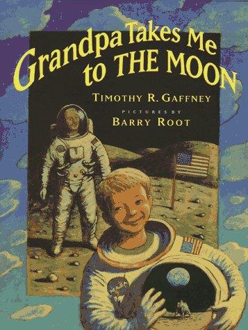9780688139377: Grandpa Takes Me to the Moon