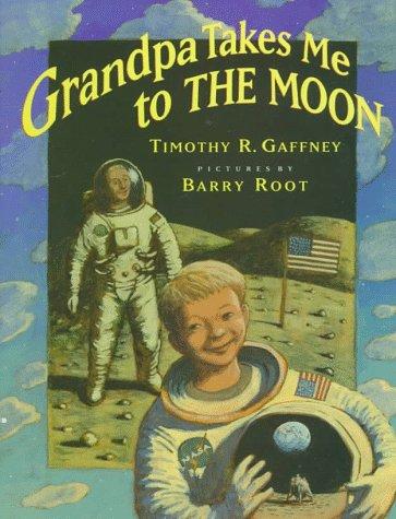 9780688139384: Grandpa Takes Me to the Moon