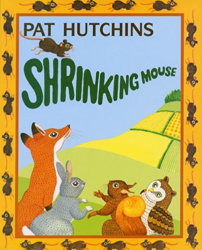 Shrinking Mouse: Hutchins, Pat