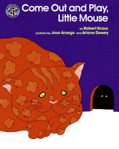 Come Out and Play, Little Mouse: Robert Kraus