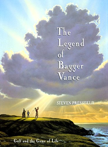 The Legend of Bagger Vance: Golf and the Game of Life: Pressfield, Steven
