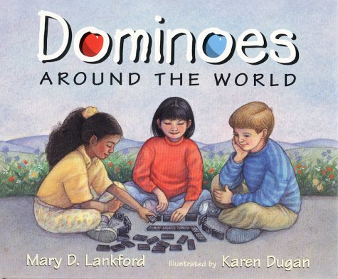 Dominoes Around the World: Lankford, Mary D.