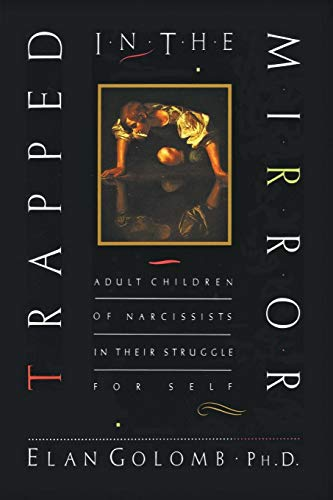 9780688140717: Trapped in the Mirror: Adult Children of Narcissists in Their Struggle for Self