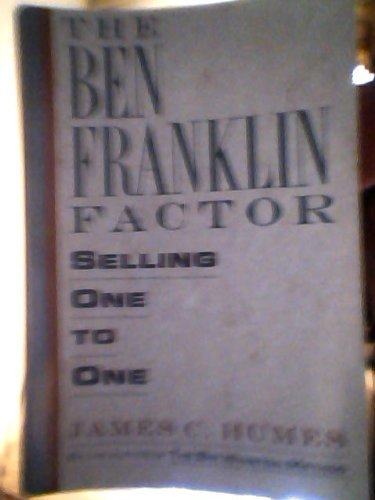 The Ben Franklin Factor: Selling One to One: Humes, James C.
