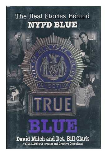 9780688140816: True Blue: The Real Stories Behind NYPD Blue
