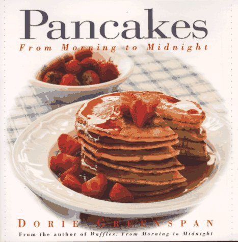 Pancakes: From Morning to Midnight (0688141048) by Dorie Greenspan