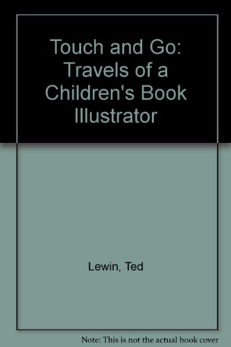 9780688141103: Touch and Go: Travels of a Children's Book Illustrator