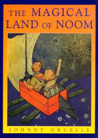 The Magical Land of Noom (Books of: Johnny Gruelle