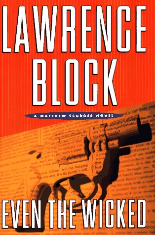 Even the Wicked: A Matthew Scudder Novel: Block, Lawrence