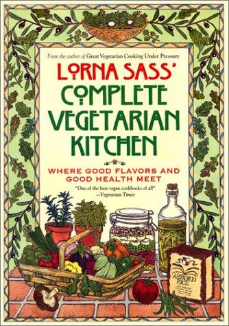 9780688141851: Lorna Sass' Complete Vegetarian Kitchen