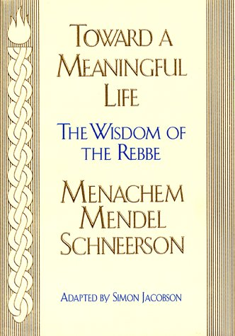 9780688141967: Toward Meaningful Life: The Wisdom of the Rebbe