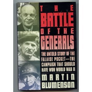 9780688142353: Battle of the Generals: The Untold Story of the Falaise Pocket, the Campaign That Should Have...