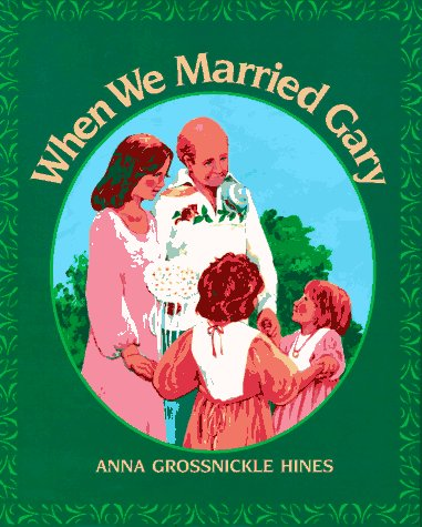 When We Married Gary (9780688142766) by Hines, Anna Grossnickle