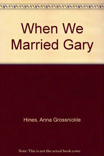 When We Married Gary (9780688142773) by Hines, Anna Grossnickle