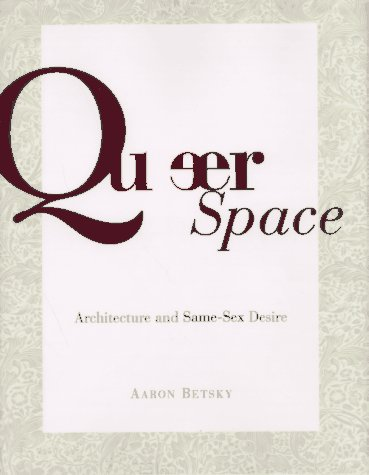 9780688143015: Queer Space: Architecture and Same-Sex Desire