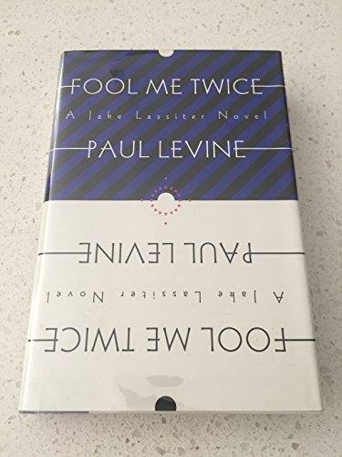Fool Me Twice: A Jake Lassiter Novel