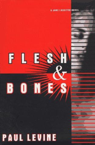 Flesh and Bones: A Jake Lassiter Novel: Levine, Paul