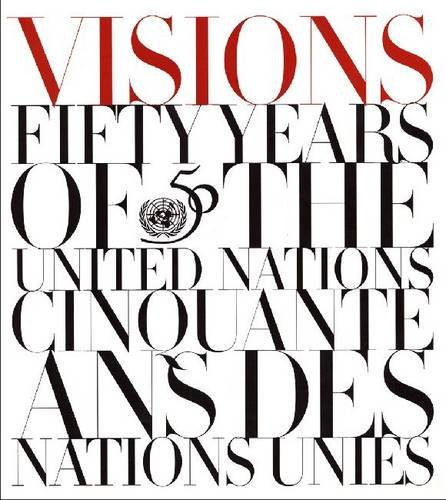 Visions: Fifty Years of the United Nations (Multilingual Edition): Nations, United