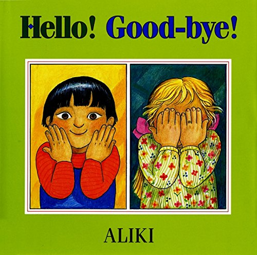 Hello! Good-Bye! (0688143334) by Aliki