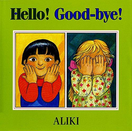 9780688143336: Hello! Good-Bye!