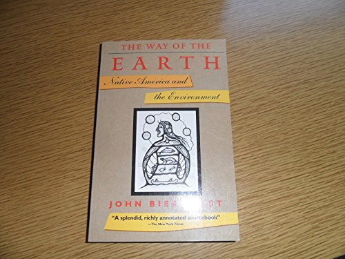 9780688143497: The Way of the Earth: Native America and the Environment