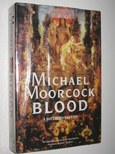 Blood: A Southern Fantasy: Moorcock, Michael