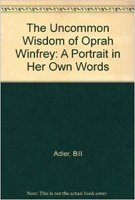 9780688143824: The Uncommon Wisdom of Oprah Winfrey: A Portrait in Her Own Words