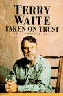 Taken on Trust: An Autobiography: Waite, Terry
