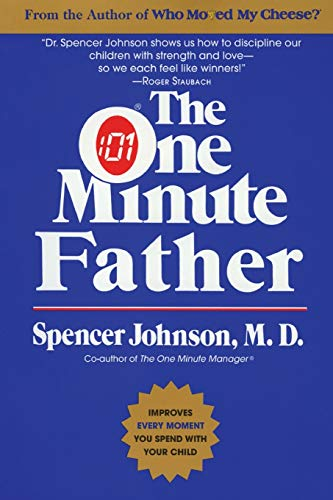 9780688144050: The One Minute Father: The Quickest Way for You to Help Your Children Learn to Like Themselves and Want to Behave Themselves (One Minute Series)
