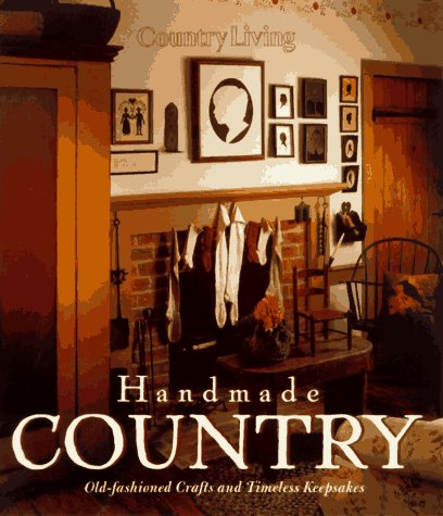 9780688144708: Country Living Handmade Country