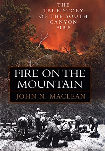 9780688144777: Fire on the Mountain: The True Story of the South Canyon Fire