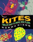 Kites: Twelve Easy-To Make High Fliers (0688144896) by Dixon, Norma; Hendry, Linda