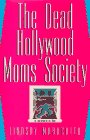 The Dead Hollywood Mom's Society
