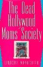 THE DEAD HOLLYWOOD MOM'S SOCIETY: Maracotta, Lindsay