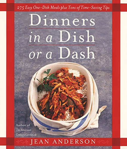 Dinners in a Dish or a Dash: Jean Anderson
